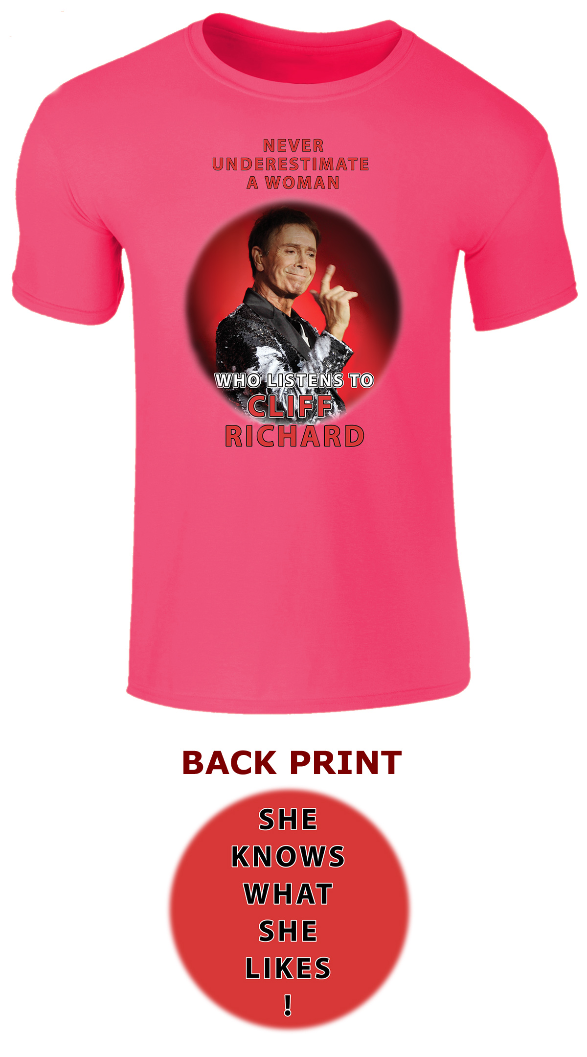 """Aredesign of the popular""""Never Underestimate aWoman who listens to Cliff Richard"""" T-shirt for 2019 on HELICONIA PINKwith new front and back prints as shown."""